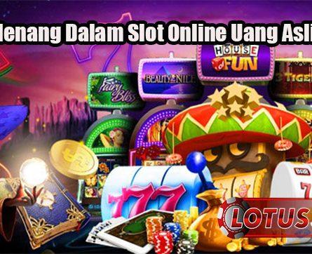 Taktik Menang Dalam Slot Online Uang Asli Terbaik