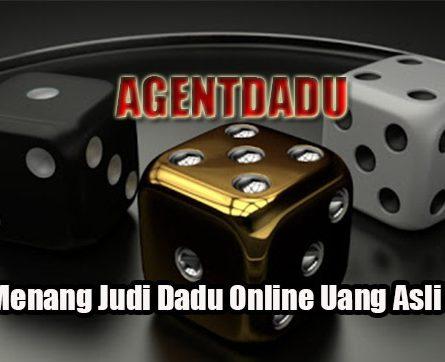 Taktik Menang Judi Dadu Online Uang Asli Terbaik