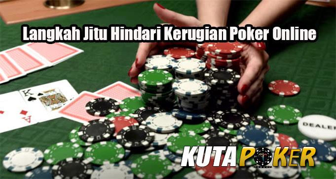 Langkah Jitu Hindari Kerugian Poker Online